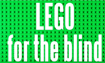 """LEGO board with the words, """"LEGO for the Blind""""."""