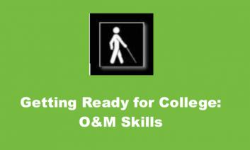 "Image of Walking man with a cane stick figure and text, ""Getting Ready for College: O&M Skills"""