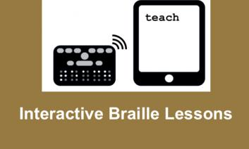 """Image of Orbit Braille Display and tablet with """"Teach"""" in print; text, """"Interactive Braille Lessons"""""""