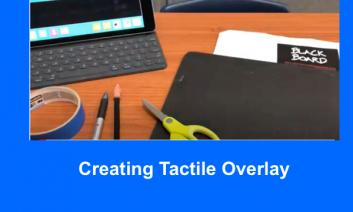 """Photo of iPad, painter's tape, pen, pencil, scissors, and sensational blackboard with text, """"Creating a tactile overlay""""."""