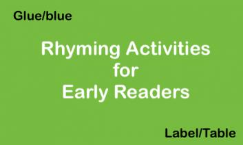 """text: """"Rhyming Activities for Early Readers. Glue/blue, label/table"""""""