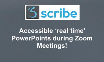 """Scribe logo and text, """"Accessible 'real time' PowerPoints during Zoom Meetings!"""""""