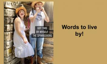"""Photo of Mary Rose holding her cane and Devin playing the harmonica with text, """"Got this by myself. Words to live by."""""""