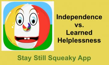 """Stay Still Squeaky App logo and text, """"Stay Still Squeaky App: Independence vs. Learned Helplessness"""""""