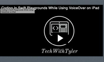 """Text, """"Coding in Swift Playgrounds while using VoiceOver on iPad. Tech with Tyler"""""""