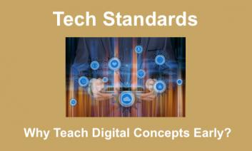 """Image of hands holding a tablet with floating app icons. Text, """"Tech Standards. Why Teach Digital Concepts Early?"""""""