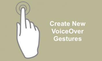 """Cartoon image of hand pressing Home Button and text, """"Create New VoiceOver Gestures"""""""