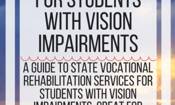Vocational Rehabilitation for students with visual impairments. www.veroniiiica.com