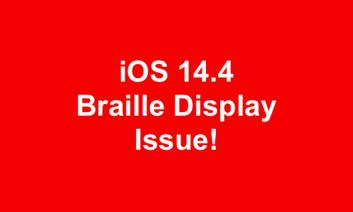"""Graphic with text, """"iOS 14.4 Braille Display Issue"""""""