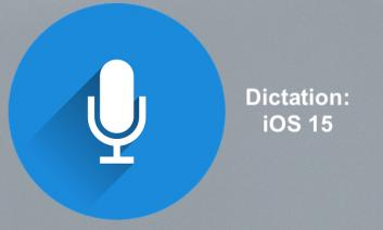 """microphone icon and text, """"Dictation: iOS 15"""""""