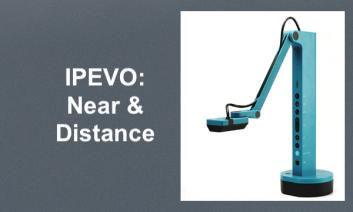 """Image of iPEVO document camera and text, """"IPEVO Near and Distance"""""""