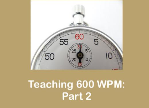 "Image of a stop watch with text, ""Teaching 600 WPM: Part 2""."