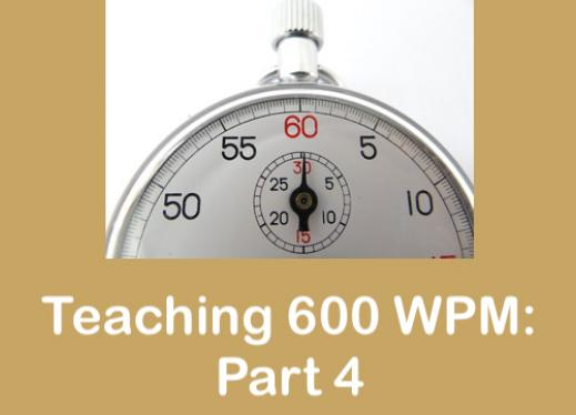 "Image of a stop watch with text, ""Teaching 600 WPM: Part 4""."