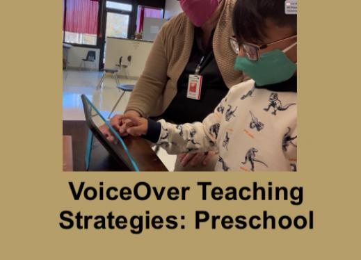 """Photo of 4 year old Angel tapping an iPad screen with TVI Becky beside him; text, """" VoiceOver Teaching Strategies: Preschool""""."""