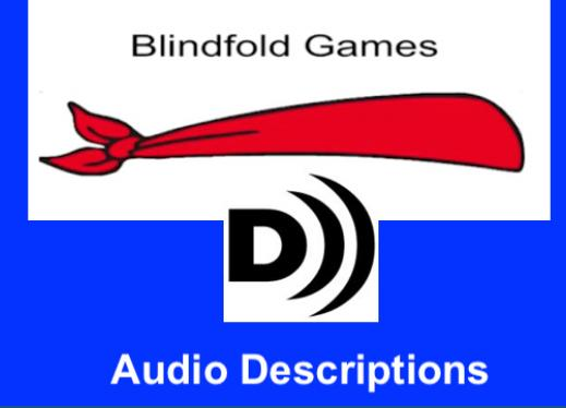 "Blindfold games logo and Audio Described logo with text, ""Audio Descriptions"""