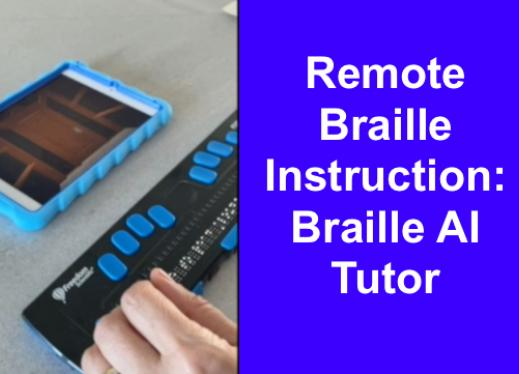 "Photo of hands on a braille display and open app on iPhone with text, ""Remote Braille Instruction: Braille AI Tutor"""