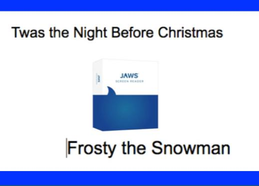 Box containing JAWS screen reading software with bold text above and below it. Text above image Twas the Night Before Christmas.