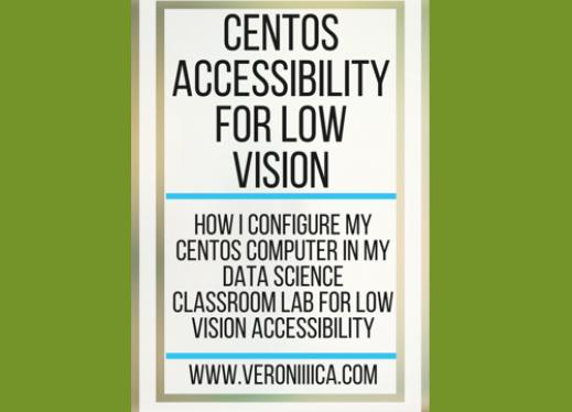 CentOS Accessibility for Low Vision. www.veroniiiica.com