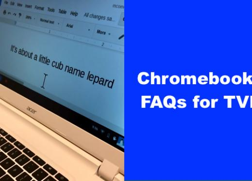 "Photo of Chromebook with"" magnified screen and text, ""Chromebooks: FAQs for TVIs"