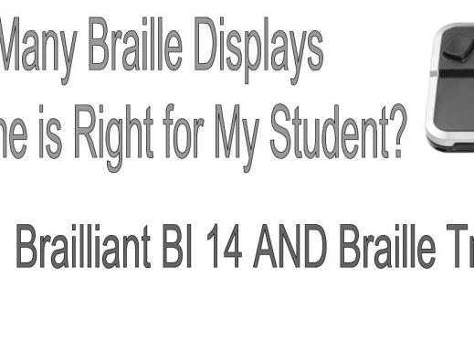 """2 braille displays & text, """"So many braille displays: which one is right for my Student? Brailliant BI 14 & Braille Trail Reader"""
