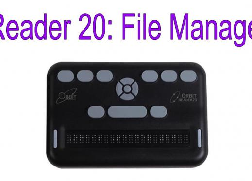 """photo of Orbit 20 and text, """"Orbit Reader 20: File Management"""""""