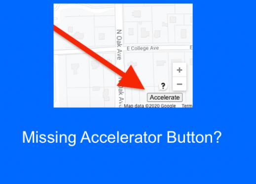 "Image of visual Google map with annotated arrow pointing to the Accelerate button and text, ""Missing Accelerator button?"""