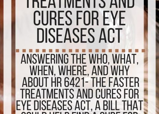 All About HR 6421- The Faster Treatments and Cures for Eye Diseases
