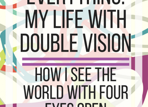 My life with double vision: how I see the world with four eyes open.  www.veroniiiica.org