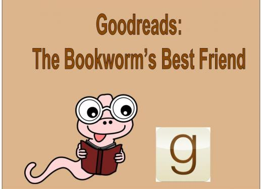 """""""Goodreads: The Bookworm's Best Friend"""" with Goodreads logo and a cartoon worm wearing glasses holding an open book."""