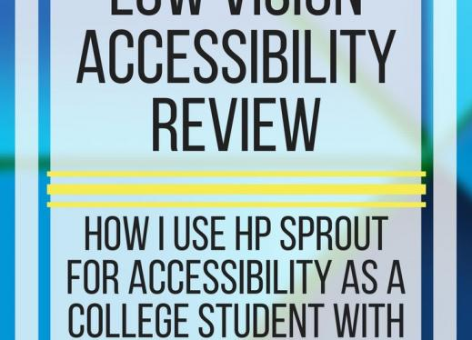 image with text: HP Sprout for low vision accessibility review. www.veroniiiica.com