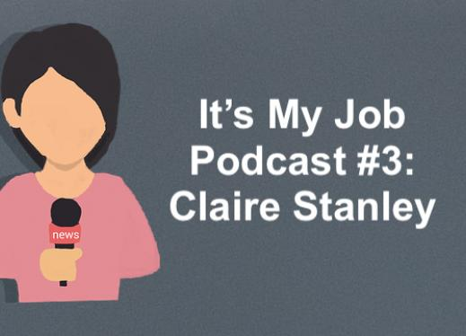 Cartoon image of a girl holding a microphone and text, It's My Job Podcast #3: Claire Stanley""