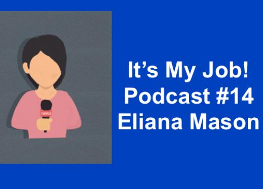 """Image of cartoon woman holding a microphone and text, """"It's my job! Podcast 14, Eliana Mason"""""""