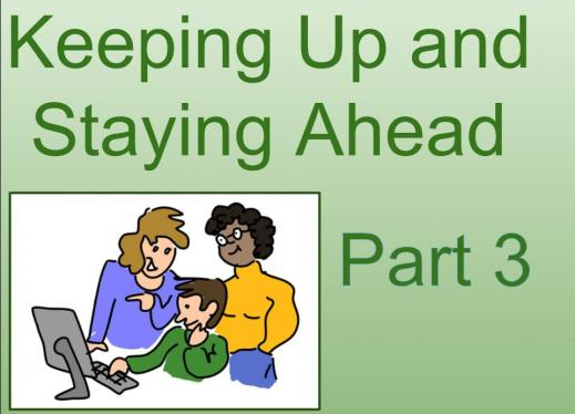 "Image of two adults looking over a student's shoulder as he uses a computer. Text: ""Keeping up and staying ahead Part 3"""