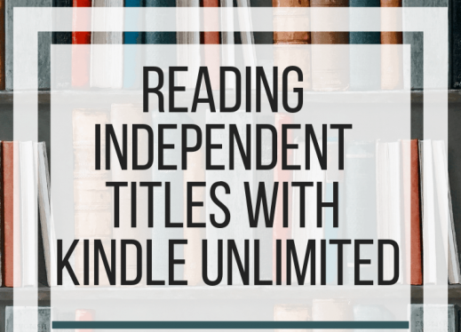 Reading Independent titles with Kindle Unlimited. www.veroniiiica.com