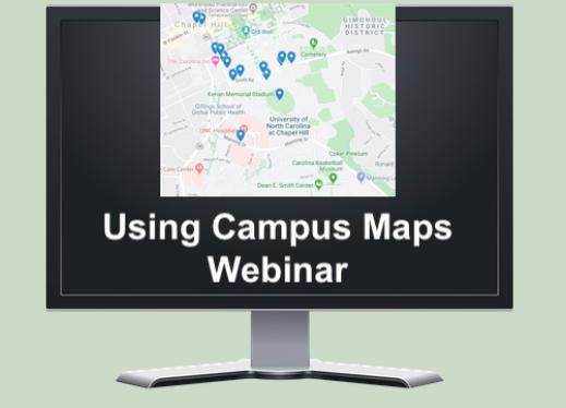 """Image of a computer monitor displaying a campus map and text, """"Using Campus Maps Webinar"""""""