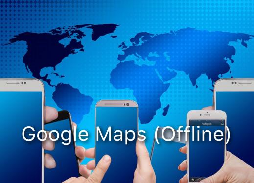 "Hands holding smart phones in front of a world map.  Text: ""Google Maps (offline)""."