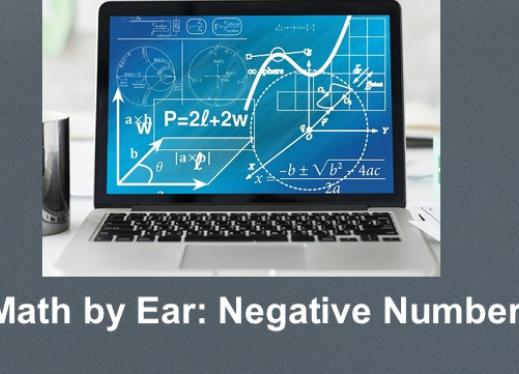 "Image of a computer screen with numerous math equations and text, ""Math by Ear: Negative Numbers"""