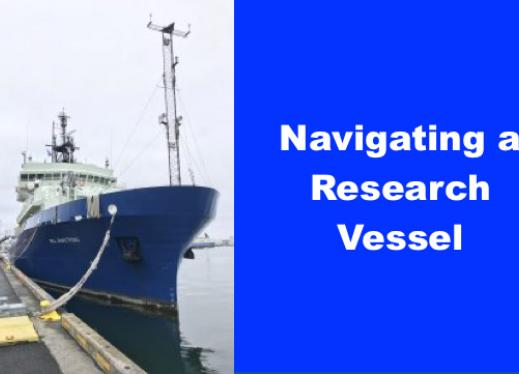"Photo of the Research Vessel Neil Armstrong, docked and text, ""Navigating a research vessel"""