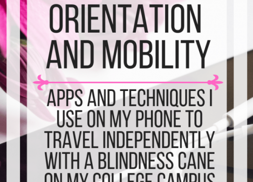 How I use my phone for Orientation and Mobility. www.veroniiiica.com