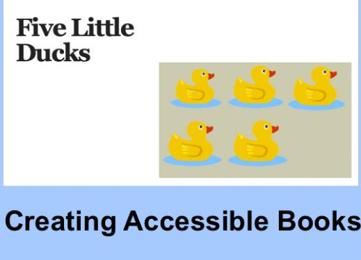 "title page of the Five Little Ducks book with text, ""Creating Accessible Books"""