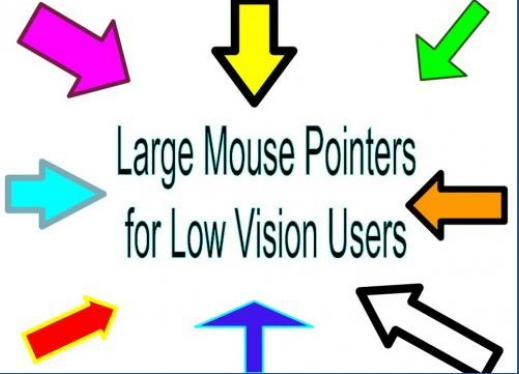 Large Mouse Pointers for Low Vision Users; with various colorful arrows pointing to text.