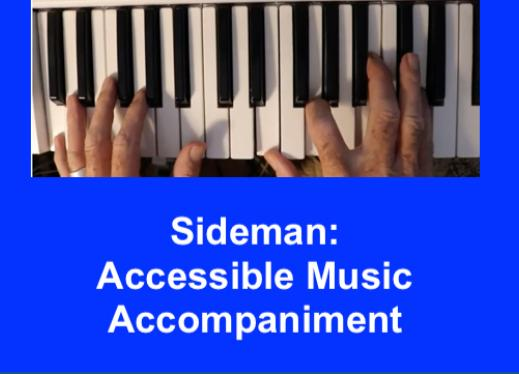 "image of hands playing a keyboard and text, ""Sideman: Accessible Music Accompaniment"""