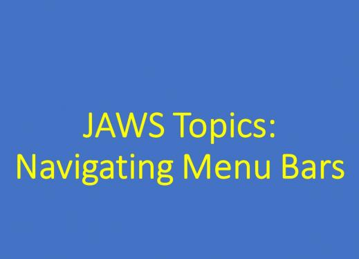 Graphic of title text: JAWS Topics: Navigating Menu Bars
