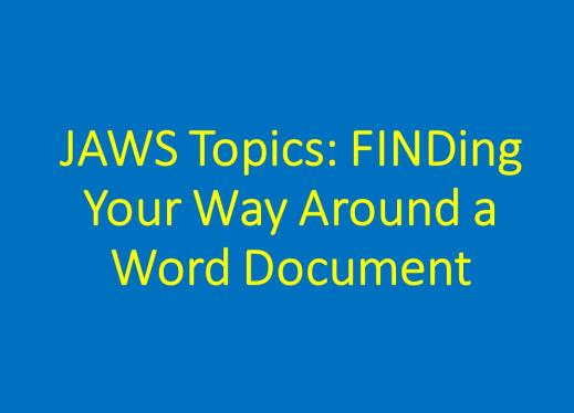 Graphic of title text: JAWS Topics: FINDing Your Way Around a Word Document