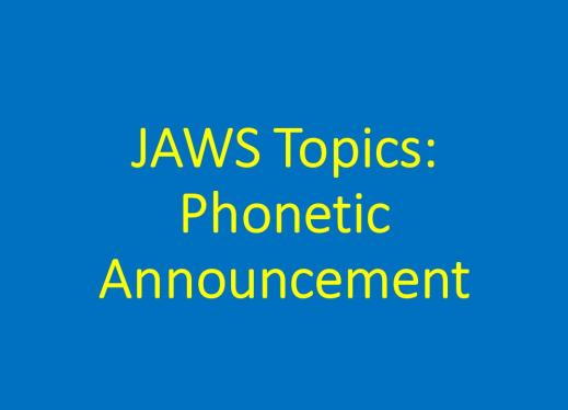 Graphic of title text: JAWS Topics: Phonetic Announcement