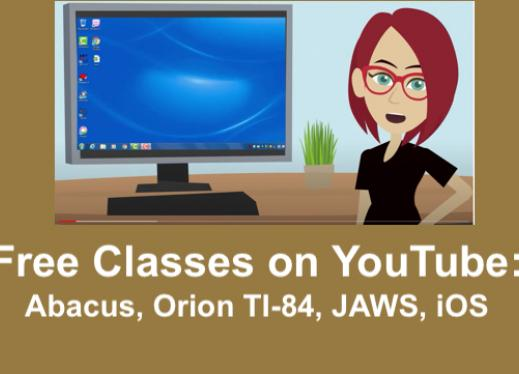 "Cartoon image of teacher in front of computer running JAWS and text, ""Free Classes on YouTube: Abacus, Orion TI-84, JAWS, iOS""."