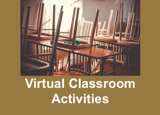 """Photo of chairs on top of school desks and text, """"Virtual Classroom Activities""""."""