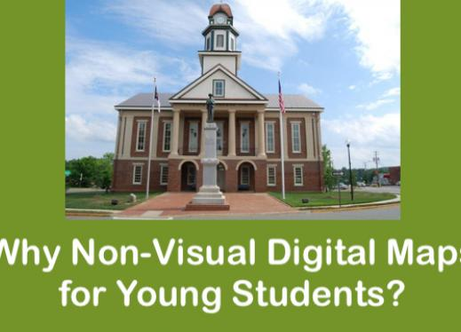 "Photo of Pittsboro's historical courthouse and text, ""Why non-visual digital maps for young students?"""