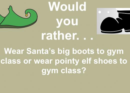 """Image of green pointed/curled elf shoe with a bell & Santa boot and text, """"Would you rather wear Santa's big boots or Elf shoes?"""