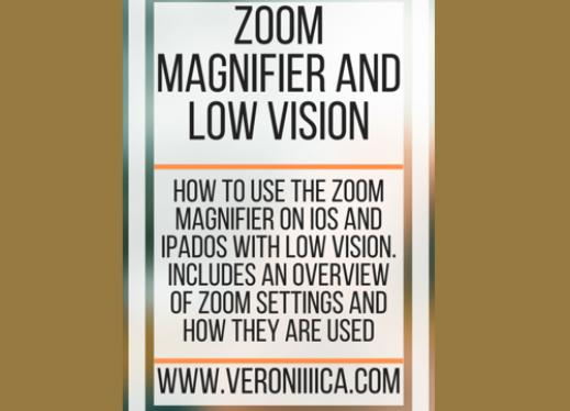 Zoom Magnifier and Low Vision. www.veroniiiica.com